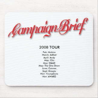 Campaign Brief 2008 Tour Mousepad