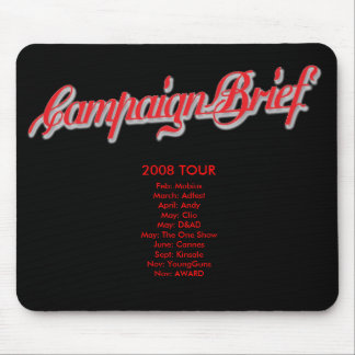 Campaign Brief 2008 Tour Mousepad black