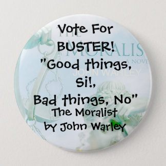 Campaign Button for Buster of The Moralist
