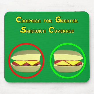 Campaign for Greater Sandwich Coverage Mousepads
