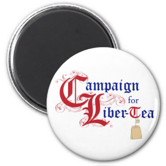 Campaign for Liber-Tea 2 Inch Round Magnet