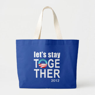 Campaña de Obama 2012 - permanezcamos junto el tot Bolsa De Tela Grande