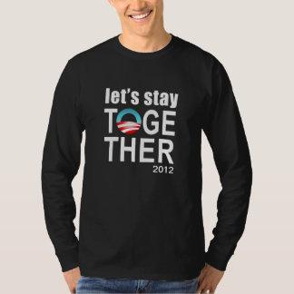 ¡Campaña de Obama 2012 - permanezcamos junto! Remera