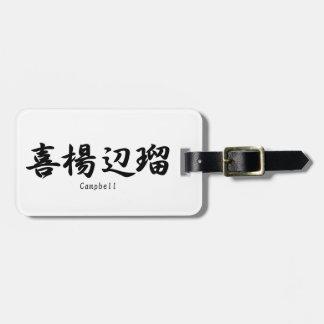 Campbell translated into Japanese kanji symbols. Bag Tag