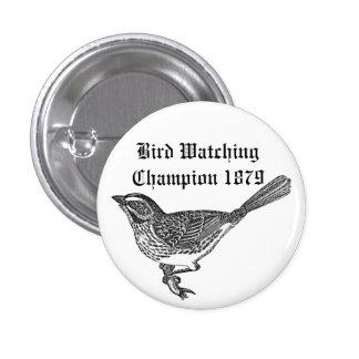 Campeón 1879 de la observación de pájaros pin redondo 2,5 cm
