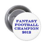 Campeón 2012 del fútbol de la fantasía pins
