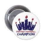 Campeón del fútbol de la fantasía pin redondo de 2 pulgadas