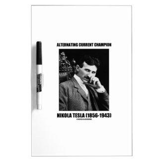 Campeón Nikola Tesla de la corriente alternada Pizarras Blancas De Calidad