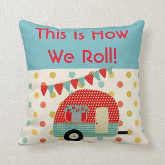Camper Caravan Sayings - this is how we roll RETRO Throw Pillow
