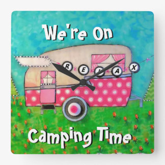 Camper Clock, We're on Camping Time, Glamping Square Wall Clock