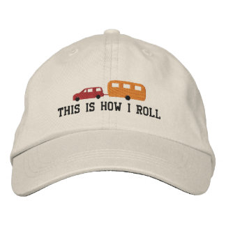 Camper Trailer and Car This Is How I Roll Embroidered Baseball Cap