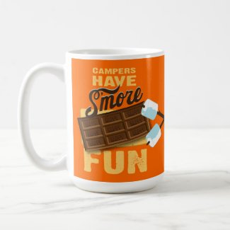 Campers Have S'more Fun Glamping Gift Coffee Mugs