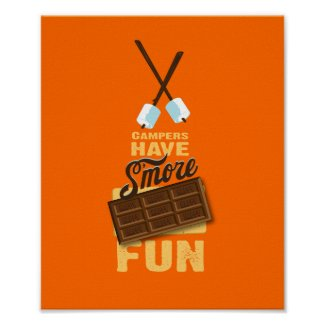 Campers Have S'more Fun Glamping Poster