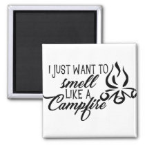Campfire Saying Shirts and Gifts Magnet