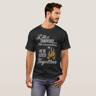 Campfires & Marshmallows Better Together T-Shirt