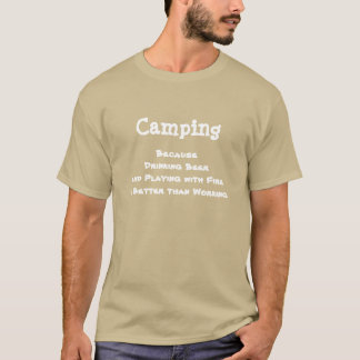 Camping Because Drinking Beer T-Shirt