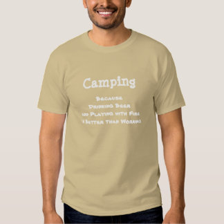 Camping Because Drinking Beer T-shirts