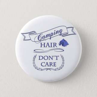 Camping Hair Don't Care Pinback Button