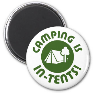Camping is in tents 2 inch round magnet