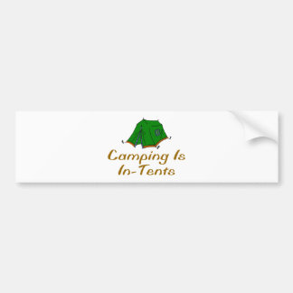 Camping Is In-Tents Car Bumper Sticker