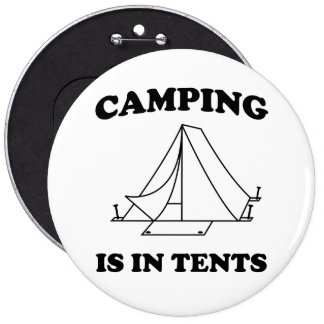 Camping is in Tents Pin