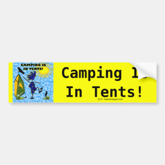 Camping Is In Tents Design Bumper Sticker