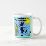 Camping Is In Tents Design Coffee Mugs