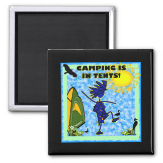 Camping Is In Tents Design Magnet