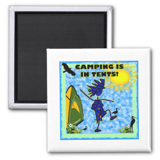 Camping Is In Tents Design Refrigerator Magnets
