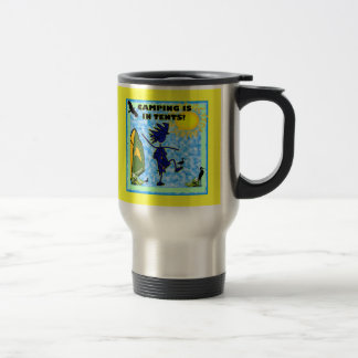 Camping Is In Tents Design 15 Oz Stainless Steel Travel Mug