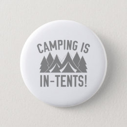 Camping Is In-Tents! Pinback Button