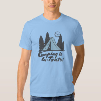 Camping is In-Tents Shirt