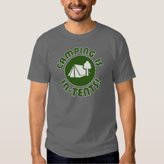 camping is in-tents t shirts