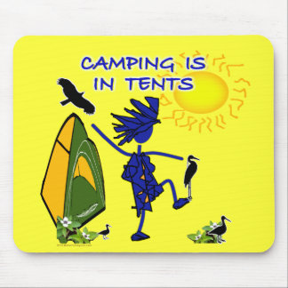 Camping Is (Intense) In Tents Mouse Pad