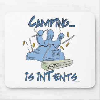 Camping is Intents Mouse Pad