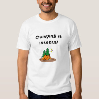 Camping is Intents Tee Shirt