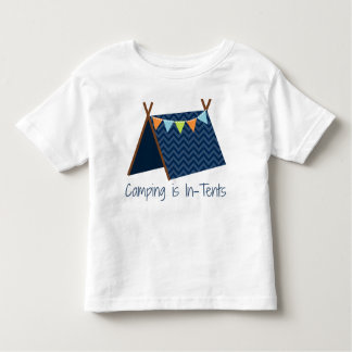 Camping is InTents! Toddler T-shirt