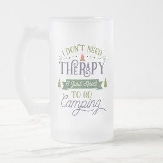 Camping Not Therapy Frosted Glass Beer Mug
