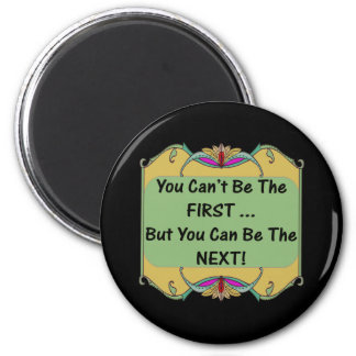 Can Be The Next T-shirts and Gifts For Her 2 Inch Round Magnet