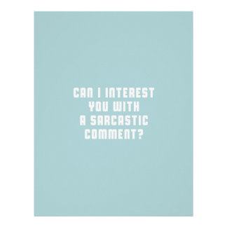 Can I a interest you with a sarcastic comment Letterhead