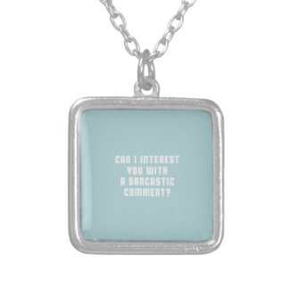 Can I a interest you with a sarcastic comment Square Pendant Necklace
