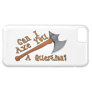 Can I Axe You A Question Case For iPhone 5C