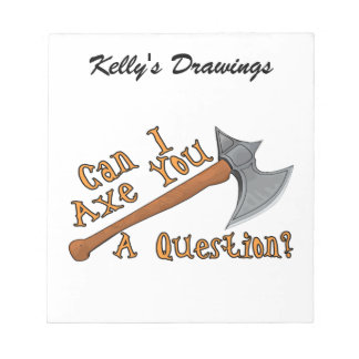 Can I Axe You A Question Notepad
