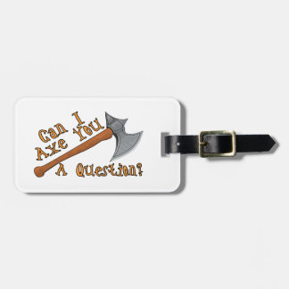 Can I Axe You A Question Tag For Luggage