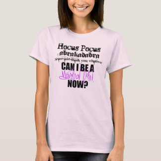 Can I Be a MAGICAL GIRL Now? T-Shirt