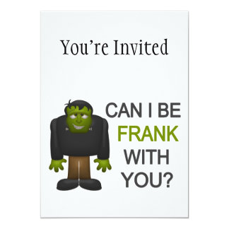 Can I Be Frank With You 5x7 Paper Invitation Card