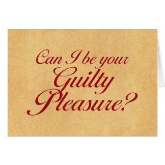 Can I Be Your Guilty Pleasure Card