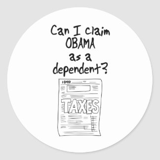 Can I claim OBAMA as a Dependent? Classic Round Sticker