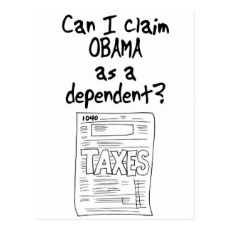 Can I claim OBAMA as a Dependent? Postcard
