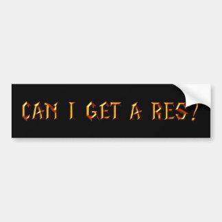 Can I Get a Res? Bumper Sticker